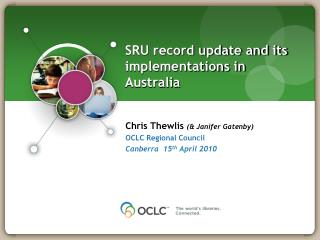SRU record update and its implementations in Australia