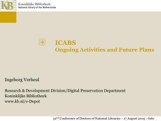 Ingeborg Verheul Research & Development Division/Digital Preservation Department