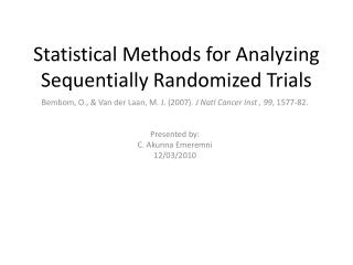 Statistical Methods for Analyzing Sequentially Randomized Trials