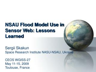NSAU Flood Model Use in Sensor Web: Lessons Learned