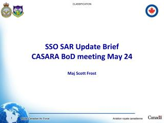 SSO SAR Update Brief CASARA BoD meeting May 24