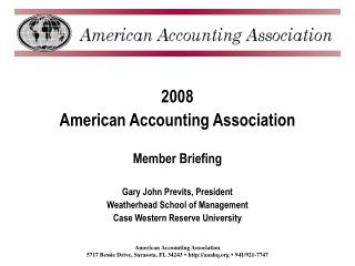 2008 American Accounting Association  Member Briefing Gary John Previts, President