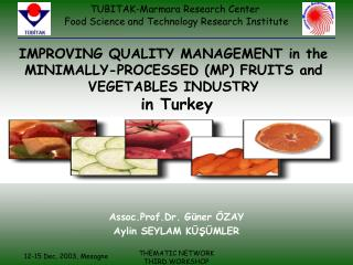IMPROVING QUALITY MANAGEMENT in the MINIMALLY-PROCESSED MP FRUITS and VEGETABLES INDUSTRY  in Turkey