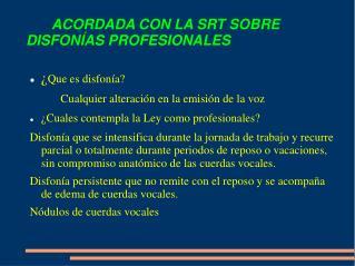 ACORDADA CON LA SRT SOBRE             DISFONÍAS PROFESIONALES