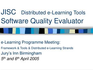 JISC Distributed e-Learning Tools Software Quality Evaluator
