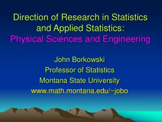 Direction of Research in Statistics and Applied Statistics: Physical Sciences and Engineering