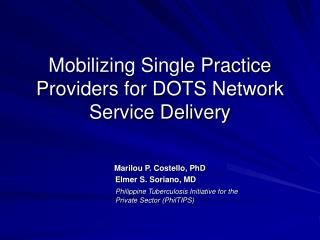 Mobilizing Single Practice Providers for DOTS Network Service Delivery