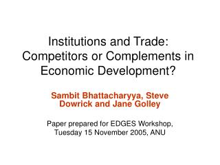 Institutions and Trade: Competitors or Complements in Economic Development?