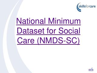 National Minimum Dataset for Social Care (NMDS-SC)