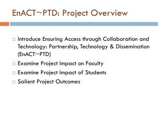 EnACT~PTD: Project Overview