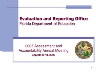 Evaluation and Reporting Office Florida Department of Education