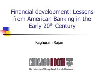 Financial development: Lessons from American Banking in the Early 20 th  Century
