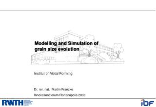 Modelling and Simulation of grain size evolution
