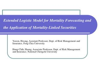 Yawen, Hwang, Assistant Professor, Dept. of Risk Management and Insurance, Feng Chia University