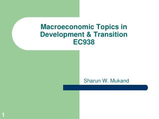 Macroeconomic Topics in Development & Transition EC938