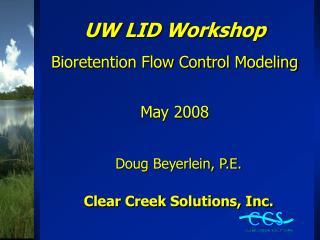 UW LID Workshop Bioretention Flow Control Modeling May 2008
