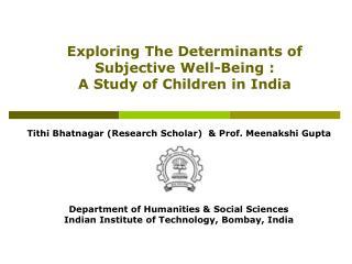 Exploring The Determinants of Subjective Well-Being :  A Study of Children in India
