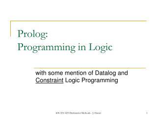 Prolog:  Programming in Logic