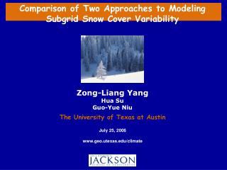 Zong-Liang Yang Hua Su Guo-Yue Niu The University of Texas at Austin