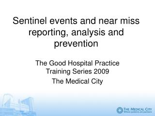 Sentinel events and near miss reporting, analysis and prevention