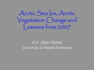 Arctic Sea Ice, Arctic  Vegetation Change and Lessons from 2007
