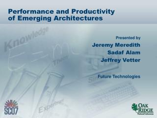 Performance and Productivity of Emerging Architectures