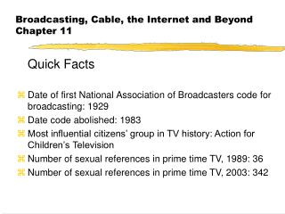 Broadcasting, Cable, the Internet and Beyond Chapter 11