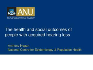 The health and social outcomes of people with acquired hearing loss