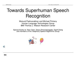 Towards Superhuman Speech Recognition