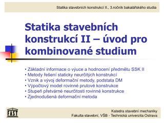 Statika stavebních konstrukcí II – úvod pro kombinované studium