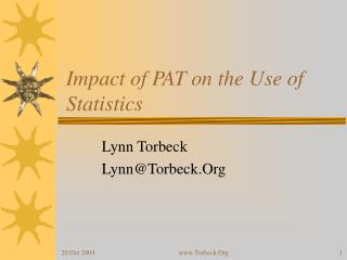 Impact of PAT on the Use of Statistics