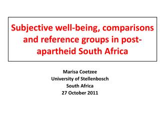 Subjective  well-being, comparisons and reference groups in post-apartheid South Africa