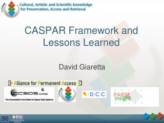 CASPAR Framework and Lessons Learned