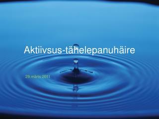 Aktiivsus-t�helepanuh�ire