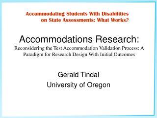 Gerald Tindal University of Oregon