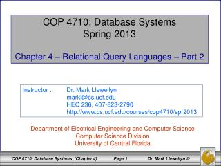 COP 4710: Database Systems Spring 2013 Chapter 4 – Relational Query Languages – Part 2