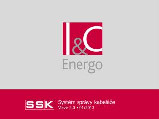 Systém správy kabeláže Verze 2.0   0 1/2013