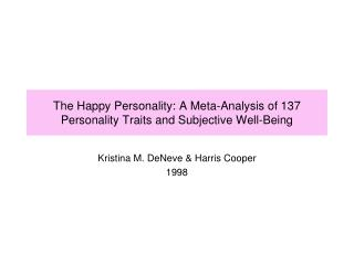 The Happy Personality: A Meta-Analysis of 137 Personality Traits and Subjective Well-Being