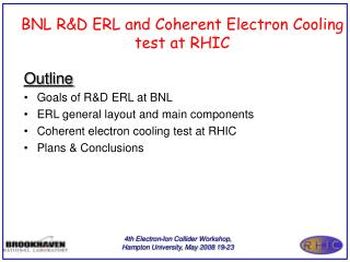 BNL R&D ERL and Coherent Electron Cooling test at RHIC