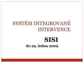 SYSTÉM INTEGROVANÉ INTERVENCE