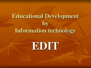 Educational Development  by Information technology
