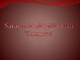 Sarajevski skija�ki klub �Sarajevo�