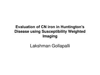 Evaluation of CN iron in Huntington's Disease using Susceptibility Weighted Imaging