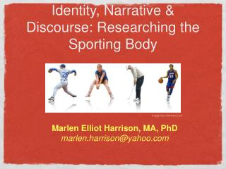 Identity, Narrative & Discourse: Researching the Sporting Body