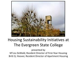 Housing Sustainability Initiatives at                The Evergreen State College