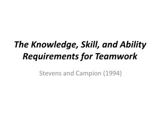 The Knowledge, Skill, and Ability Requirements for Teamwork