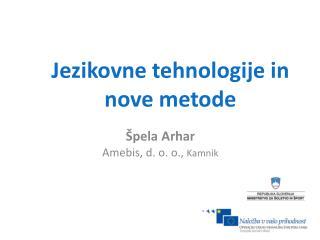 Jezikovne tehnologije in  nove metode