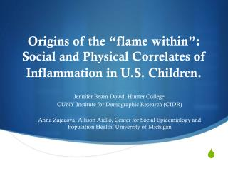 """Origins of the """"flame within"""": Social and Physical Correlates of Inflammation in U.S. Children."""