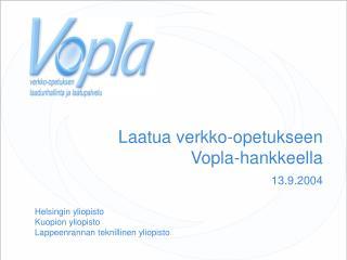 Laatua verkko-opetukseen Vopla-hankkeella  13.9.2004