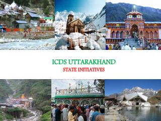ICDS UTTARAKHAND   STATE INITIATIVES
